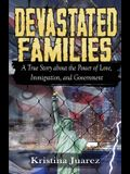 Devastated Families: A true story about the power of love, immigration, and government