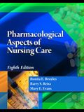 Pharmacological Aspects of Nursing Care [With Web Access]
