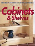 Step-By-Step Cabinets & Shelves