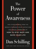 The Power of Awareness: And Other Secrets from the World's Foremost Spies, Detectives, and Special Operators on How to Stay Safe and Save Your