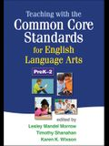 Teaching with the Common Core Standards for English Language Arts, PreK-2