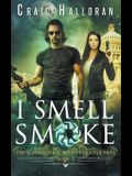 The Supernatural Bounty Hunter Files: I Smell Smoke (Book 2)