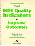 Pod- Using MDS Quality Indicators to Improve Outcomes