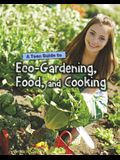 A Teen Guide to Eco-Gardening, Food, and Cooking