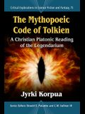 The Mythopoeic Code of Tolkien: A Christian Platonic Reading of the Legendarium