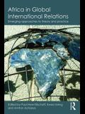 Africa in Global International Relations: Emerging Approaches to Theory and Practice