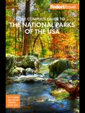 Fodor's the Complete Guide to the National Parks of the USA: All 62 Parks from Maine to American Samoa