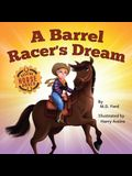 A Barrel Racer's Dream: A Western Rodeo Adventure for Kids Ages 4-8