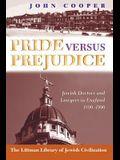 Pride Versus Prejudice: Jewish Doctors and Lawyers in England, 1890-1990