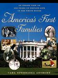 America's First Families: An Inside View of 200 Years of Private Life in the White House