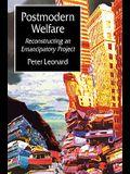 Postmodern Welfare: Reconstructing an Emancipatory Project