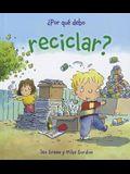 Por Que Debo Reciclar?
