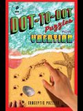Dot-To-Dot Puzzles for Vacation, Volume 1