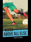Above All Else