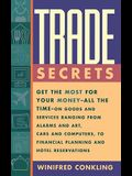 Trade Secrets: Get the Most for Your Money--All the Time--On Goods and Services Ranging from Alarms and Art, Cars and Computers, to F