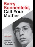 Barry Sonnenfeld, Call Your Mother: Memoirs of a Neurotic Filmmaker