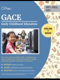 GACE Early Childhood Education (001, 002; 501) Exam Study Guide: Comprehensive Review with Practice Test Questions for the Georgia Assessments for the