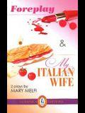 Foreplay, Followed by My Italian Wife, Volume 32
