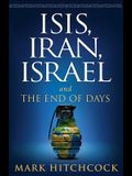 Isis, Iran, Israel: And the End of Days