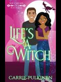 Life's a Witch: A Paranormal Romantic Comedy