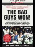 The Bad Guys Won: A Season of Brawling, Boozing, Bimbo Chasing, and Championship Baseball with Straw, Doc, Mookie, Nails, the Kid, and t