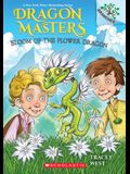 Bloom of the Flower Dragon: A Branches Book (Dragon Masters #21)
