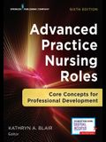 Advanced Practice Nursing Roles, Sixth Edition: Core Concepts for Professional Development