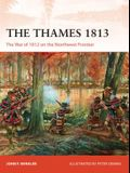 The Thames 1813: The War of 1812 on the Northwest Frontier