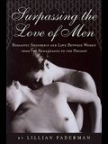 Surpassing the Love of Men: Romantic Friendship and Love Between Women from the Renaissance to the Present, Third Edition