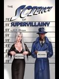 The Science of Supervillainy: Book Four of the Supervillainy Saga