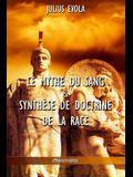 Le mythe du sang & Synthèse de doctrine de la race: Éléments pour une éducation raciale