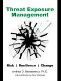 Threat Exposure Management: Risk, Resilience, Change