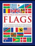 The World Encyclopedia of Flags: An Illustrated Guide to International Flags, Banners, Standards and Ensigns