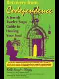 Recovery from Codependence: A Jewish Twelve Steps Guide to Healing Your Soul