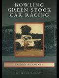Bowling Green Stock Car Racing
