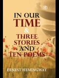 In Our Time & Three Stories and Ten poems