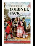 COLONEL JACK (Adventure Classic): Illustrated Edition - The History and Remarkable Life of the truly Honorable Col. Jacque (Complemented with the Biog