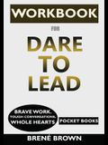 WORKBOOK for Dare to Lead: Brave Work. Tough Conversations. Whole Hearts