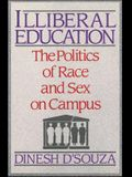Illibereal Education: The Politics of Race and Sex on Campus