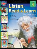 Listen, Read, & Learn with Classic Stories: Grade 3 [With CD]