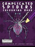 Complicated Spiders: Colouring Book