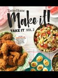 Taste of Home Make It Take It Vol. 2, Volume 2: Get Your Tasty on with Ideal Dishes for Picnics, Parties, Holidays, Bake Sales & More!