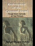 Redemption of The Criminal Heart Through Kemetic Spirituality