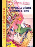 Mi Nombre Es Stilton, Geronimo Stilton = My Name Is Stilton, Geronimo Stilton