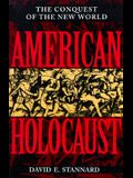 American Holocaust: Columbus and the Conquest of the New World