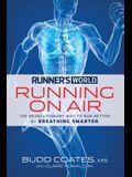 Runner's World: Running on Air: The Revolutionary Way to Run Better by Breathing Smarter