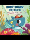Baby Shark/Bebé Tiburón: Doo Doo Doo Doo Doo Doo/Duu Duu Duu Duu Duu Duu