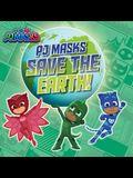 Pj Masks Save the Earth!