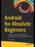 Android for Absolute Beginners: Getting Started with Mobile Apps Development Using the Android Java SDK