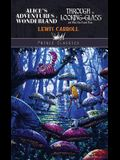 Alice's Adventures in Wonderland & Through the Looking Glass And What Alice Found There
